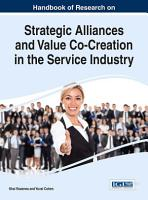 Handbook of Research on Strategic Alliances and Value Co Creation in the Service Industry PDF