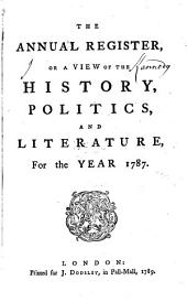 The Annual Register: World Events .... 1787 (1789)