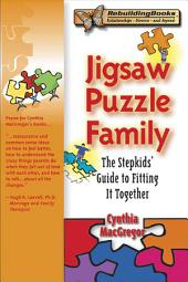 Jigsaw Puzzle Family: The Stepkids' Guide to Fitting It Together