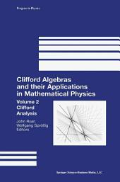 Clifford Algebras and their Applications in Mathematical Physics: Volume 2: Clifford Analysis