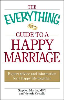 The Everything Guide to a Happy Marriage PDF