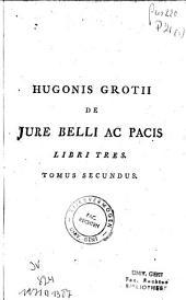Hvgonis Grotii de ivre belli ac pacis libri tres