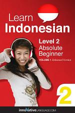 Learn Indonesian - Level 2: Absolute Beginner