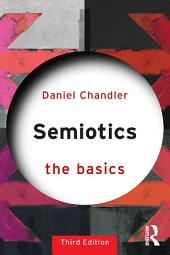 Semiotics: The Basics: Edition 3