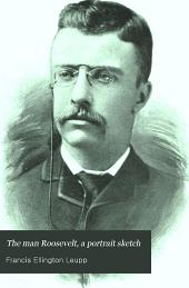 The Man Roosevelt, a Portrait Sketch