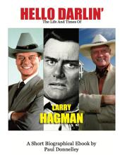 Hello Darlin' the Life and Times of Larry Hagman