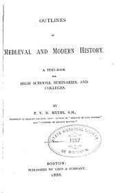 Outlines of Mediæval and Modern History: A Text-book for High Schools, Seminaries, and Colleges