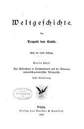 Weltgeschichte: T. Das Kaiserthum in Constantinopel und der Ursprung romanisch-germanischer Königreiche