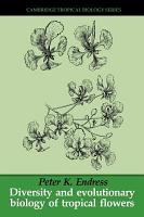Diversity and Evolutionary Biology of Tropical Flowers PDF