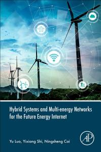 Hybrid Systems and Multi energy Networks for the Future Energy Internet