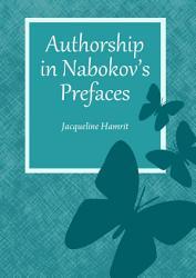Authorship In Nabokov S Prefaces Book PDF