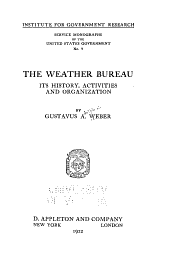 The Weather Bureau: Its History, Activities, and Organization