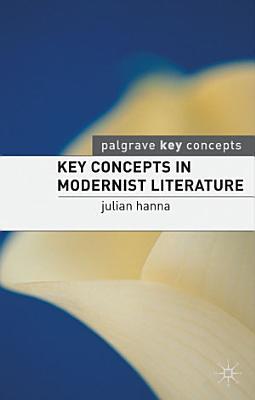 Key Concepts in Modernist Literature PDF