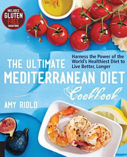 The Ultimate Mediterranean Diet Cookbook Book