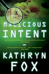 Malicious Intent: A Novel