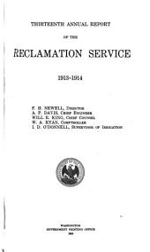 Annual report of the Reclamation Service: Volume 13, Parts 1913-1914
