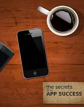 The Secrets of My App Success