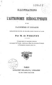 Illustrations de l'astronomie hiéroglyphique et des planisphères et zodiaques retrouvés en Egypte, en Chaldée, dans l'Inde et au Japon