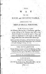 The Way to be Rich and Respectable, Addressed to Men of Small Fortune ... The Fifth Edition, Etc. [By John Trusler.]