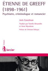 Etienne De Greeff (1898-1961): Psychiatre, criminologue et romancier
