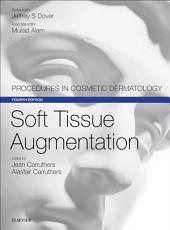 Soft Tissue Augmentation E-Book: Procedures in Cosmetic Dermatology Series, Edition 4