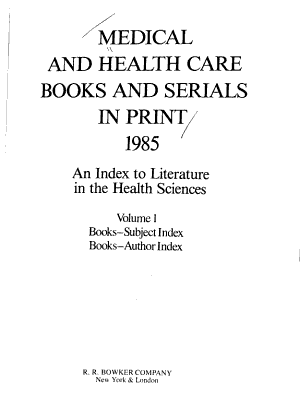 Medical and Health Care Books and Serials in Print