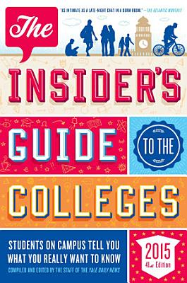 The Insider s Guide to the Colleges  2015 PDF