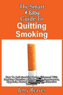 The Smart & Easy Guide to Quitting Smoking