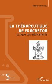 La thérapeutique de Fracastor: Lexique des médicaments