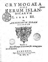 Crymogaea sive rerum islandicarum libri III per Arngrimum Jonam Islandum