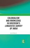 Colonialism and Knowledge in Grierson   s Linguistic Survey of India PDF