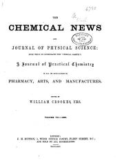 The Chemical News and Journal of Industrial Science:  (1863:Jan.-June), Volume 7