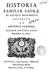 Historia familiae sacrae ex antiquis monumentis ... Retractatior & auctior