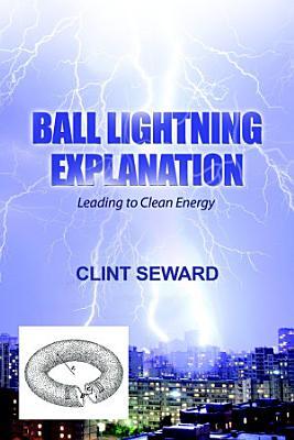 Ball Lightning Explanation