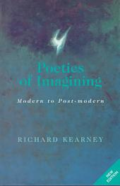Poetics of Imagining: Modern to Post-modern
