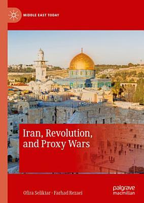Iran  Revolution  and Proxy Wars