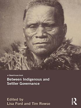 Between Indigenous and Settler Governance PDF