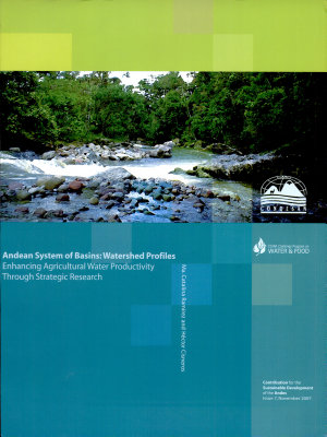 Andean system on basins  Watershed profiles  Enhancing agricultural water productivity through strategic research PDF