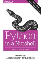 Python in a Nutshell: A Desktop Quick Reference, Edition 3