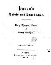 Byron's Briefe und Tagebücher: Nach Thomas Moore von Adolf Böttger, Band 2
