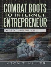 Combat Boots to Internet Entrepreneur: Breaching the Wall