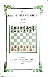 The chess player's chronicle: Volume 3