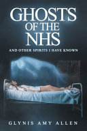 Ghosts of the NHS  And Other Spirits I Have Known