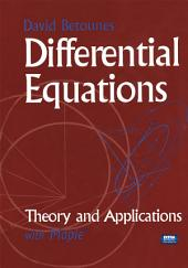 Differential Equations: Theory and Applications: with Maple®