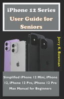 IPhone 12 Series User Guide for Seniors