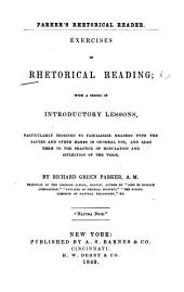 Exercises in Rhetorical Reading: With a Series of Introductory Lessons, Particularly Designed to Familiarize Readers with the Pauses and Other Marks in General Use, and Lead Them to the Practice of Modulation and Inflection of the Voice