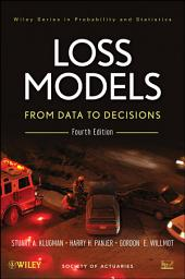 Loss Models: From Data to Decisions, Edition 4