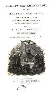 Philips van Artevelde, of De brouwer van Gend: een tafereel van den opstand der Vlamingen in de veertiende eeuw