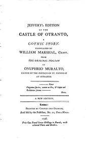 Jeffery's edition of The castle of Otranto. Tr. by William Marshal from the original Italian of Onuphrio Muralto