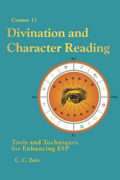 CS11 Divination and Character Reading: Tools and Techniques for Enhancing ESP